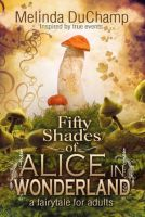 Fifty Shades of Alice in Wonderland by Melinda DuChamp-MP3 Audio