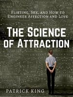 Science of attraction by Patrick King-MP3 Audio